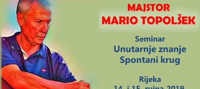 Rijeka: Seminar Unutarnje znanje – Majstor Mario Topolšek
